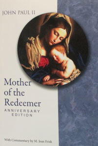 MOTHER OF THE REDEEMER  (REDEMPTORIS MATER)  Anniversary Edition  Pope John Paul II