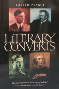 LITERARY CONVERTS by JOSEPH PEARCE