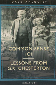 COMMON SENSE 101 LESSONS FROM G. K. CHESTERTON by DALE AHLQUIST