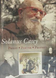 SOLANUS CASEY PRIEST PORTER PROPHET. DVD.