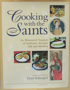 COOKING WITH THE SAINTS An Illustrated Treasury of Authentic Recipes Old and Modern Compiled by ERNST SCHUEGRAF