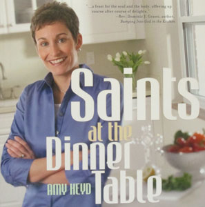 SAINTS AT THE DINNER TABLE by AMY HEYD