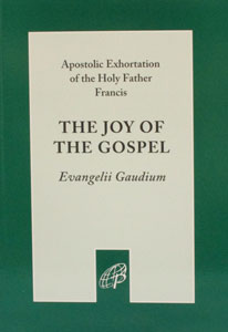 THE JOY OF THE GOSPEL (EVANGELII GAUDIUM) Apostolic Exhortation of the Holy Father Francis