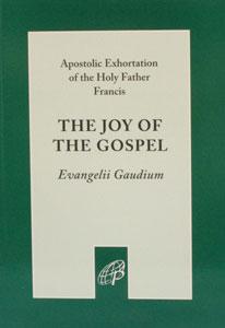THE JOY OF THE GOSPEL (EVANGELII GAUDIUM) Apostolic Exhortation of the Holy Father Francis