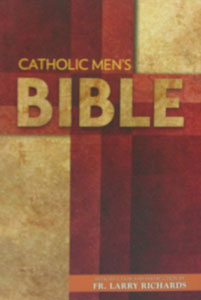 CATHOLIC MEN'S BIBLE Introduction and Instruction by Fr. Larry Richards