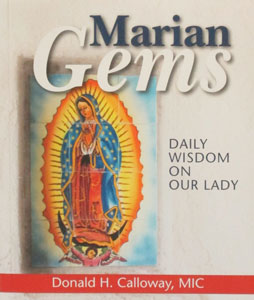 MARIAN GEMS Daily Wisdom on Our Lady by DONALD H. CALLOWAY, MIC