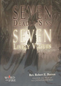 SEVEN DEADLY SINS SEVEN LIVELY VIRTUES DVD by Rev. Robert E. Barron
