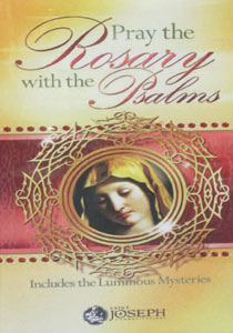 PRAY THE ROSARY WITH THE PSALMS Includes the Luminous Mysteries DVD