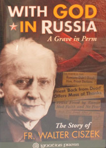 WITH GOD IN RUSSIA  A Grave in Perm The Story of Fr. Walter Ciszek DVD