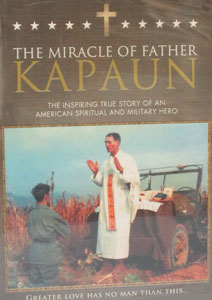 THE MIRACLE OF FATHER KAPAUN The inspiring True Story of an American Spiritual and Military Hero DVD