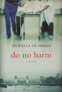 DO NO HARM A Novel by FIORELLA DE MARIA