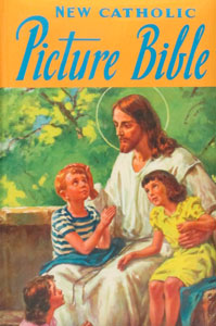 NEW CATHOLIC PICTURE BIBLE by Lawrence G. Lovasik, S.V.D.