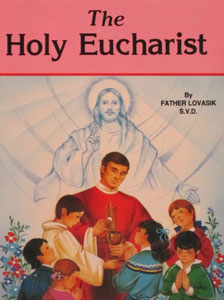 THE HOLY EUCHARIST by Father Lovasik S.V.D. #397