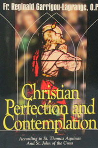 CHRISTIAN PERFECTION AND CONTEMPLATION by Fr R. Garrigou-Lagrange.
