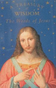 A TREASURY OF WISDOM - The Words of Jesus.