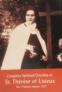 COMPLETE SPIRITUAL DOCTRINE OF ST. THERESE by Francois Jamart, O.C.D.