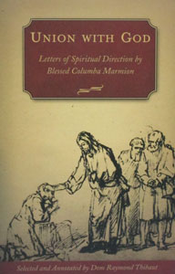 UNION WITH GOD ~ LETTERS OF SPIRITUAL DIRECTION by BLESSED COLUMBA MARMION.