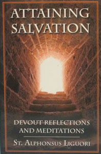 ATTAINING SALVATION Devout Reflections and Meditations by ST. ALPHONSUS LIGUORI