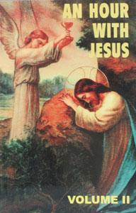 AN HOUR WITH JESUS, Volume II