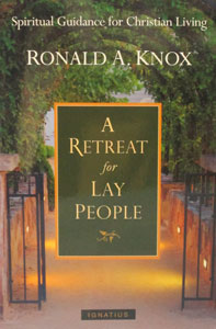 A RETREAT FOR LAY PEOPLE by Ronald A. Knox