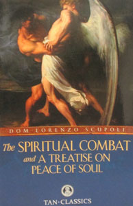 THE SPIRITUAL COMBAT AND A TREATIS ON PEACE OF SOUL by DOM LORENZO SCUPOLI