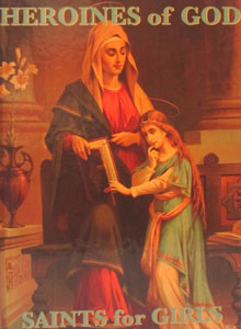 HEROINES OF GOD Saints for Girls by DANIEL A. LORD S.J.