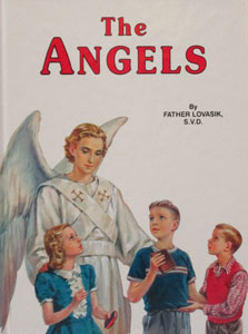 THE ANGELS God's Messengers and Our Helpers  #226/22 by REV. LOVASIK S.V.D.