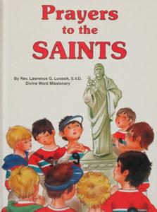 PRAYERS TO THE SAINTS #216/22 by REV. LAWRENCE G. LOVASIK, S.V.D.