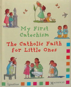 MY FIRST CATECHISM THE CATHOLIC FAITH FOR LITTLE ONES by CHRISTINE PEDOTTI