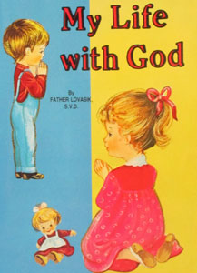 MY LIFE WITH GOD #304 by FATHER LOVASIK, S.V.D.
