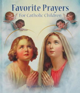 FAVORITE PRAYERS For Catholic Children by DANIEL A. LORD, S.J.