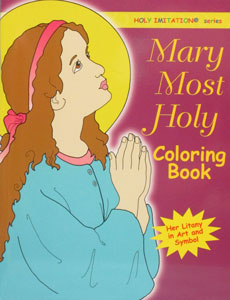 MARY MOST HOLY COLORING BOOK Illustrated by KATHERINE SOTNIK