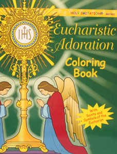 EUCHARISTIC ADORATION COLORING BOOK Illustrated by KATHERINE SOTNIK