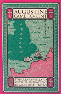 AUGUSTINE CAME TO KENT by Barbara Willard.