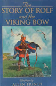 THE STORY OF ROLF AND THE VIKING BOW by Allen French