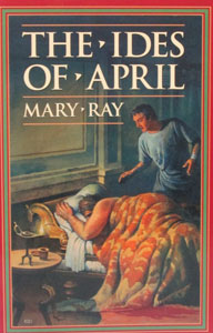 THE IDES OF APRIL by Mary Ray