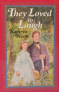 THEY LOVED TO LAUGH by Kathryn Worth. Illustrated.