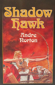 SHADOW HAWK by Andre Norton.