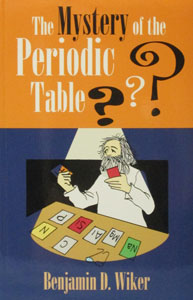 THE MYSTERY OF THE PERIODIC TABLE by Ben Walker