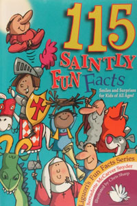 115 SAINTLY FUN FACTS by Bernadette McCarver Snyder