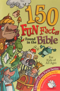 150 FUN FACTS FOUND IN THE BIBLE by Bernadette Snyder