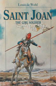 SAINT JOAN - The Girl Soldier by Louis de Wohl
