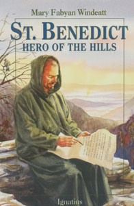 ST. BENEDICT Hero of the Hills by Mary Fabyan Windeatt