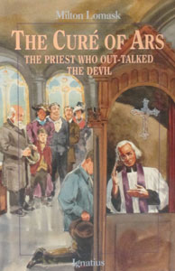 THE CURE OF ARS The Priest Who Out-Talked the Devil by Milton Lomask