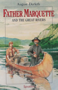 FATHER MARQUETTE AND THE GREAT RIVERS by August Derleth