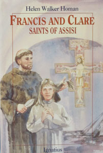 FRANCIS AND CLARE, SAINTS OF ASSISI by Helen Homan