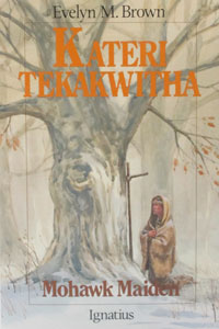 KATERI TEKAKWITHA Mohawk Maiden by Evelyn Brown