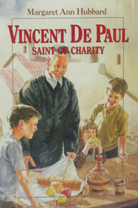 VINCENT DE PAUL Saint of Charity by Margaret Ann Hubbard