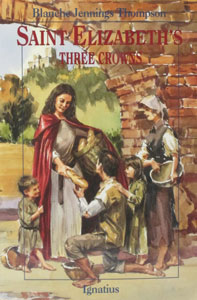 SAINT ELIZABETH'S THREE CROWNS by Blanche J. Thompson