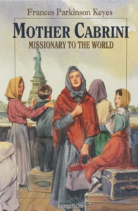 MOTHER CABRINI Missionary to the World by Frances Parkinson Keyes